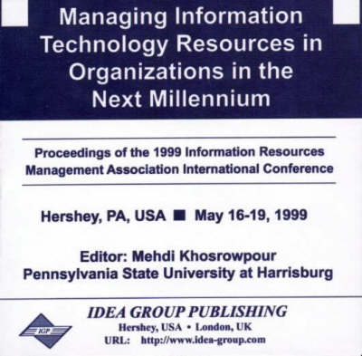 Managing Information Technology Resources in Organizations in the Next Millennium (CD-ROM)