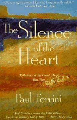 The Silence of the Heart - Reflections on the Christ Mind (Paperback)