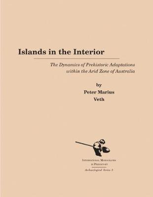 Islands in the Interior - International Monographs in Prehistory S. No. 3 (Hardback)
