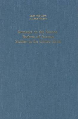 Remarks on the Needed Reform of German in the United States - Studies in German Literature, Linguistics, and Culture (Hardback)