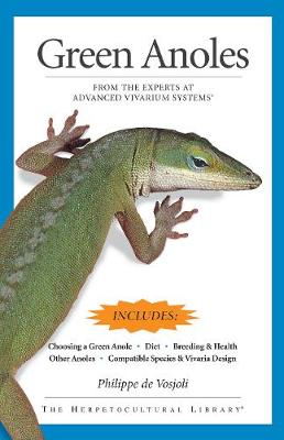 Green Anoles: From the Experts at Advanced Vivarium Systems (Paperback)