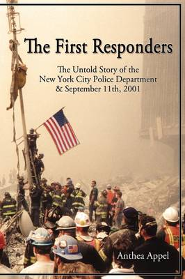 The First Responders: The Untold Story of the New York City Police Department & Sept 11, 2001 (Paperback)