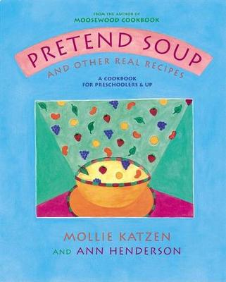 Pretend Soup: And Other Real Recipes (Hardback)