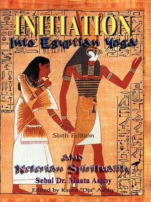 Initiation into Egyptian Yoga (Paperback)