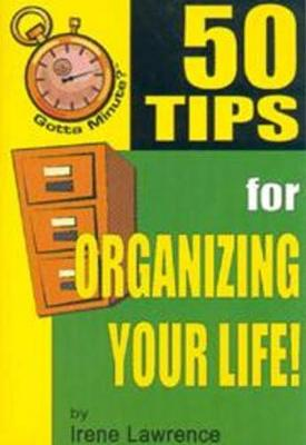 50 Tips for Organizing Your Life! (Paperback)
