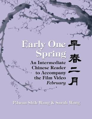 Early One Spring: An Intermediate Chinese Reader to Accompany the Film Video February (Hardback)