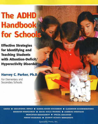 The ADHD Handbook for Schools: Effective Strategies for Identifying and Teaching Students with Attention-deficit/ Hyperactivity Disorder (Paperback)