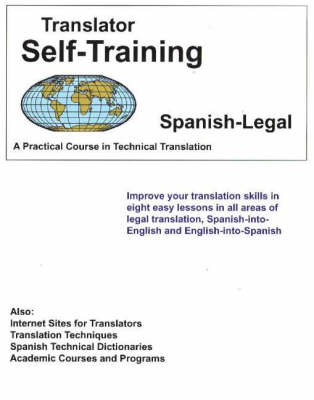 Translator Self-Training Program, Spanish Legal: A Practical Course in Technical Translation (Paperback)