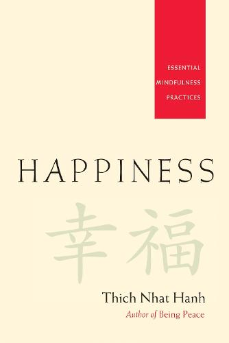 Happiness - Essential Mindfulness Practices (Paperback)