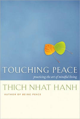 Touching Peace: Practicing the Art of Mindful Living (Paperback)