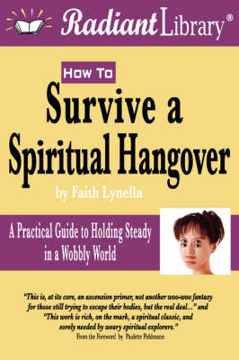 How to Survive a Spiritual Hangover: Practical Guide to Holding Steady in a Wobbly World (Paperback)
