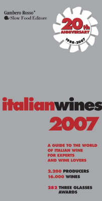 Italian Wines 2007: A Guide to the World of Italian Wine for Experts and Wine Lovers (Paperback)