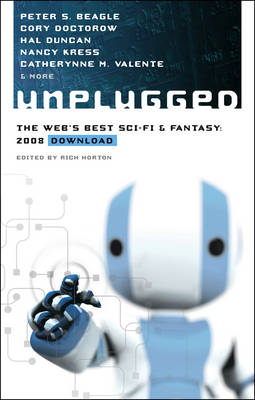 Unplugged: The Web's Best Sci-fi and Fantasy - 2008 Download (Paperback)