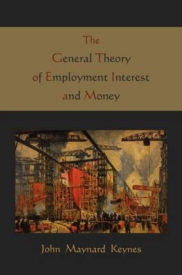 The General Theory of Employment Interest and Money (Paperback)