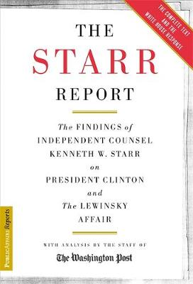 The Starr Report: The Findings of Independent Counsel Kenneth Starr on President Clinton and the Lewinsky Affair (Paperback)