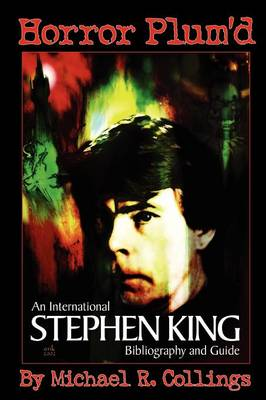 Horror Plum'D: INTERNATIONAL STEPHEN KING BIBLIOGRAPHY & GUIDE 1960-2000 - Trade Edition (Paperback)