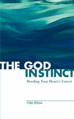 The God Instinct: Heeding Your Heart's Unrest (Paperback)