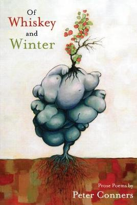 Of Whiskey and Winter: Prose Poems (Paperback)