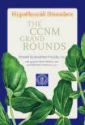 Hypothyroid Disorders: The CCNM Grand Rounds (DVD)