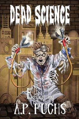 Dead Science: A Zombie Anthology (Paperback)