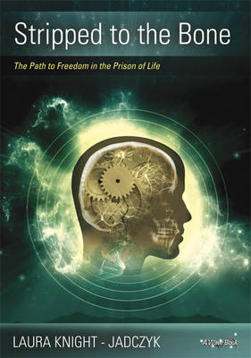 Stripped to the Bone: The Path to Freedom in the Prison of Life - Wave Series 3 (Paperback)