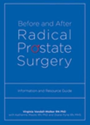 Before and After Radical Prostate Surgery: Information and Resource Guide (Paperback)