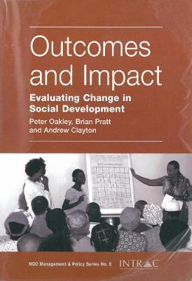Outcomes and Impact: Understanding Social Development - INTRAC NGO Management & Policy S. No. 6 (Paperback)