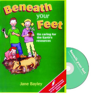 Beneath Your Feet: On Caring for the Earth's Resources (Mixed media product)