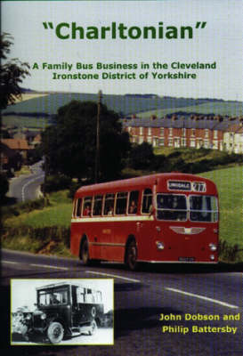 Charltonian: A Family Bus Business in the Cleveland Ironstone District of Yorkshire (Paperback)