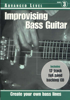 Improvising Bass Guitar: Advanced Level (Mixed media product)