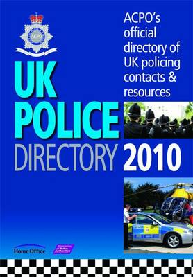 UK Police Directory 2010: ACPO's Official Directory of UK Policing Contacts and Resource (Paperback)