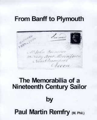 From Banff to Plymouth: Memorabilia of a Nineteenth Century Sailor (Spiral bound)