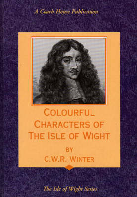 Colourful Characters of the Isle of Wight (Hardback)