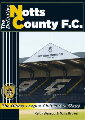 The Definitive Notts County (Hardback)
