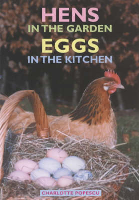 Hens in the Garden, Eggs in the Kitchen (Paperback)