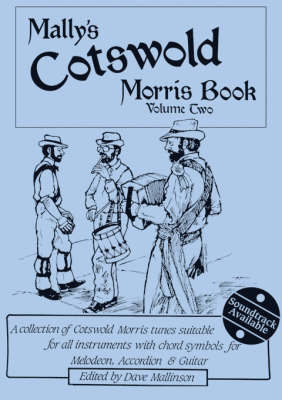 Mally's Cotswold Morris Book: 2: A Collection of Cotswold Morris Tunes Suitable for All Instruments with Chord Symbols for Melodeon, Accordion and Guitar (Paperback)