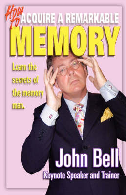 How to Acquire a Remarkable Memory: Learn the Secrets of the Memory Man (Paperback)