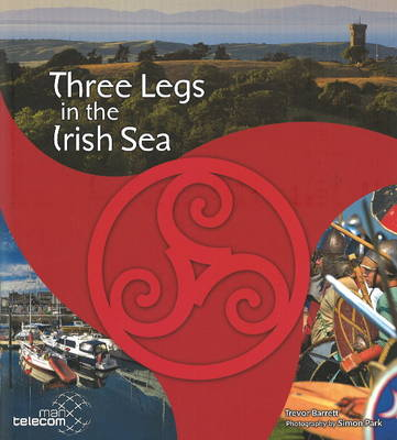 Three Legs in the Irish Sea: Tree Cassyn Ayns Mooir Vannin (Paperback)