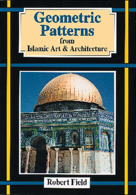 Geometric Patterns from Islamic Art and Architecture (Paperback)