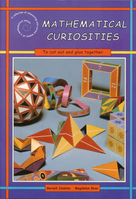 Mathematical Curiosities: A Collection of Interesting and Curious Models of a Mathematical Nature (Mixed media product)