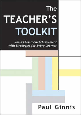 Teacher's Toolkit: Raise Classroom Achievement with Strategies for Every Learner (Paperback)