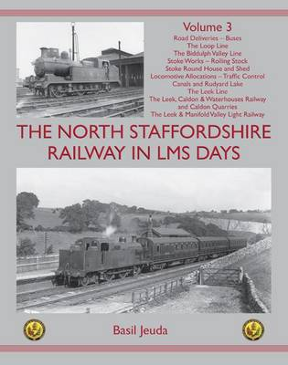The North Staffordshire Railway in LMS Days: Volume 3 (Hardback)