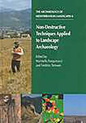 Non-destructive Techniques Applied to Landscape Archaeology - Archaeology of the Mediterranean Landscape, Populus Monograph S. No. 4 (Hardback)