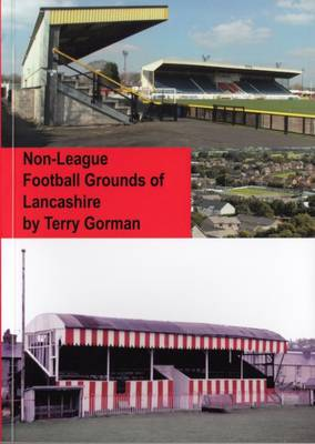 Non-league Football Grounds of Lancashire (Paperback)