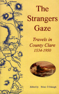 The Strangers Gaze: Travels in County Clare 1534-1950 (Hardback)