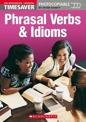 Phrasal Verbs and Idioms: Pre-intermediate - Advanced - Timesaver (Spiral bound)