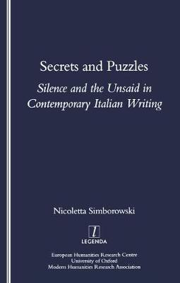 Secrets and Puzzles: Silence and the Unsaid in Contemporary Italian Writing - Legenda (Paperback)