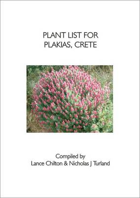 Plant List for Plakias, Crete: Including Lists of Birds and Other Animals (Paperback)
