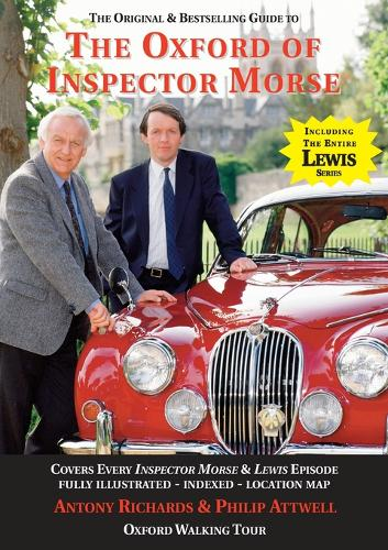 The Oxford of Inspector Morse: 25th Anniversary Edition: The Original and Best Selling Guide - Covering Every Inspector Morse, Lewis & Endeavour Episode (Paperback)
