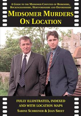 Midsomer Murders on Location: A Guide to the Midsomer Counties of Berkshire, Buckinghamshire, Hertfordshire and Oxfordshire (Paperback)